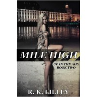 Mile High (Up In The Air, #2) - R.K. Lilley