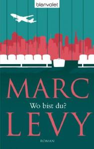 Wo bist du?: Roman - Marc Levy