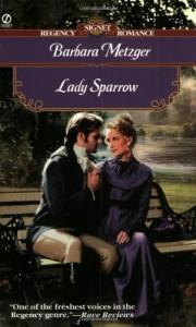 Lady Sparrow (Signet Regency Romance) - Barbara Metzger