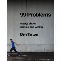 99 Problems - Ben Tanzer