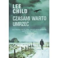 Czasami warto umrzeć - Lee Child