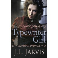 The Typewriter Girl - J.L. Jarvis