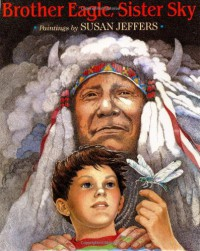 Brother Eagle, Sister Sky - Susan Jeffers, Chief Seattle