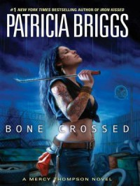 Bone Crossed (Mercedes Thompson, #4) - Patricia Briggs