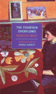 The Fountain Overflows - Rebecca West, Andrea Barrett