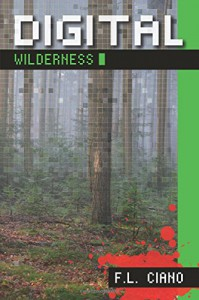 Digital Wilderness - F.L. Ciano