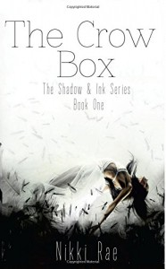 The Crow Box (The Shadow & Ink Series) (Volume 1) - Nikki Rae