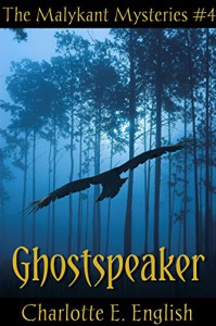 Ghostspeaker (Malykant Mysteries Book 4) - Charlotte E. English