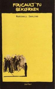 Faucault'yu Beklerken - Michael Sahlins, Kıvanç Güney