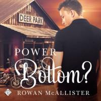 Power Bottom? - Rowan McAllister
