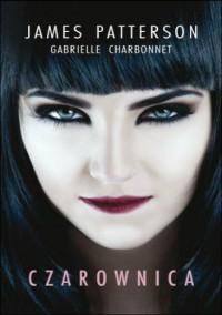 Czarownica - James Patterson, Gabrielle Charbonnet
