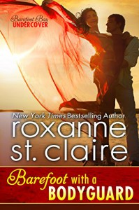 Barefoot with a Bodyguard (Barefoot Bay Undercover Book 1) - Roxanne St. Claire
