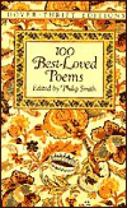 100 Best-Loved Poems - Robert Louis Stevenson, Christopher Marlowe, Samuel Taylor Coleridge, Walt Whitman, Gerard Manley Hopkins, Henry Wadsworth Longfellow, Li Bai, Wilfred Owen, William Blake, W.H. Auden, W.B. Yeats, Robert Frost, Robert Burns, Percy Bysshe Shelley, John Milton, Robert Herr