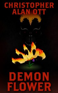 Demon Flower - Christopher Alan Ott