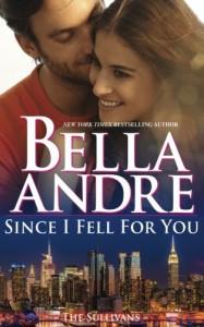 Since I Fell For You (New York Sullivans #2) (The Sullivans) (Volume 16) - Bella Andre