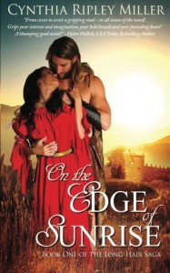On the Edge of Sunrise: Book One of the Long Hair Saga - Cynthia Ripley Miller
