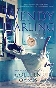 Wendy Darling: A Novel - Colleen Oakes