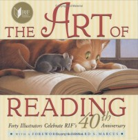 The Art of Reading: Forty Illustrators Celebrate RIF's 40th Anniversary - Reading Is Fundamental