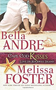 Cape Cod Kisses (Love on Rockwell Island, Book 1) (Volume 1) Paperback May 3, 2015 - Bella Andre Melissa Foster (Contributor)