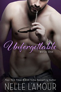 Unforgettable: Book One - Nelle L'Amour
