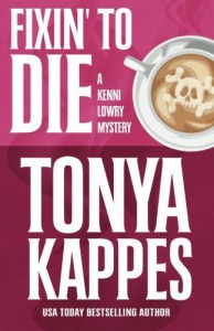 Fixin' To Die (A Kenni Lowry Mystery) (Volume 1) - Tonya Kappes