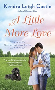 A Little More Love (Harvest Cove Series) - Kendra Leigh Castle
