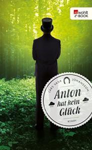 Anton hat kein Glück - Lars Vasa Johansson, Ursel Allenstein, Antje Rieck-Blankenburg