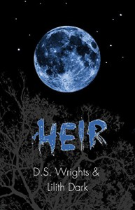 HEIR (HOWL Book 3) - D. S. Wrights, Lilith Dark