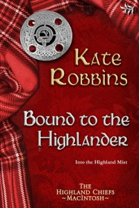Bound to the Highlander - Kate Robbins