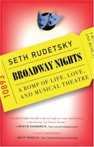 Broadway Nights: A Romp of Life, Love, and Musical Theatre - Seth Rudetsky