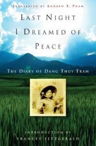 Last Night I Dreamed of Peace: The Diary of Dang Thuy Tram - Đặng Thùy Trâm
