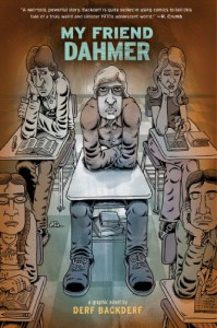 My Friend Dahmer - Derf Backderf