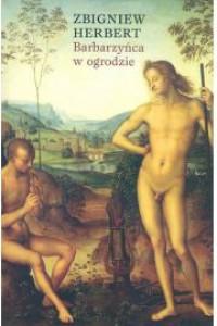 Barbarzyńca w ogrodzie - Zbigniew Herbert