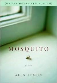 Mosquito - Alex Lemon, Mark Doty