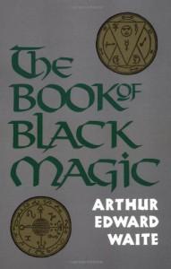 The Book of Black Magic - Arthur Edward Waite