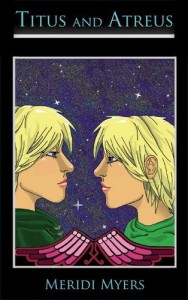 Titus and Atreus (The Angel Saga, #1) - Meridi Myers