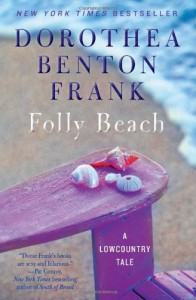 Folly Beach: A Lowcountry Tale - Dorothea Benton Frank