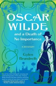 Oscar Wilde and a Death of No Importance: A Mystery (Oscar Wilde Mysteries) - Gyles Brandreth