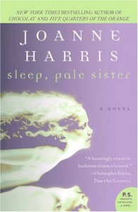 Sleep, Pale Sister - Joanne Harris