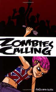 Zombies Calling - Faith Erin Hicks
