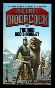 The Mad God's Amulet (The History of the Runestaff, Vol 2) - Michael Moorcock
