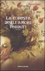 La foresta degli amori perduti - Carrie Ryan, Cristina Genovese