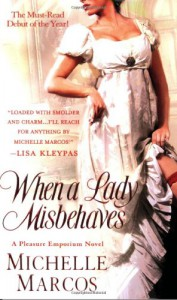 When A Lady Misbehaves (Pleasure Emporium Novels) - Michelle Marcos