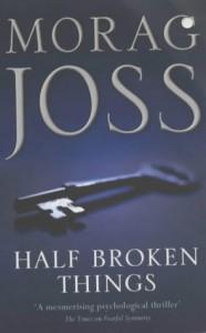 Half Broken Things - Morag Joss