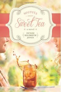 Secrets Over Sweet Tea - Denise Hildreth Jones
