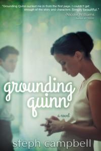 Grounding Quinn (Grounding Quinn, #1) - Steph Campbell