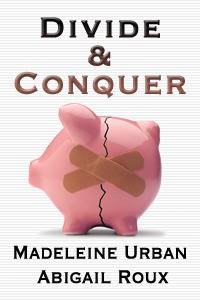 Divide & Conquer (Cut & Run, #4) - Madeleine Urban,  Abigail Roux