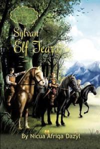 Sylvan Elf Tears: Dreamweaver Chronicles Book 1 - Nicua Shamira