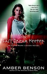 The Last Dream Keeper: An Echo Park Coven Novel - Amber Benson