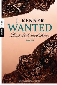 Wanted: Lass dich verführen - J. Kenner